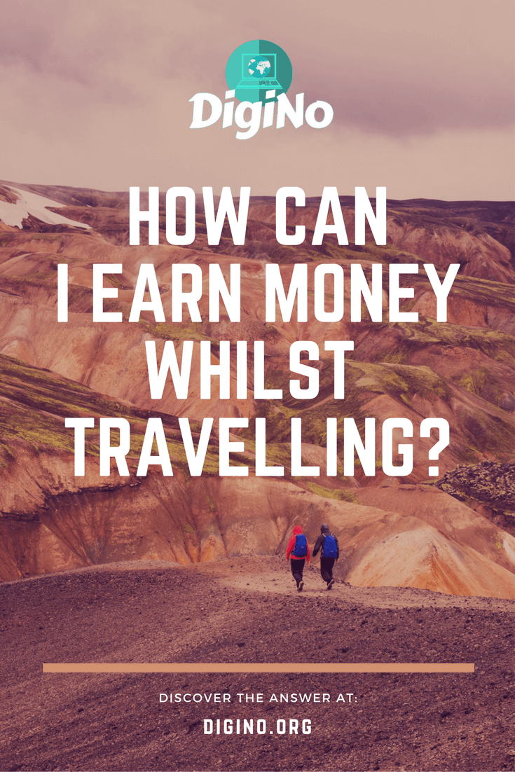 How Can I Earn Money Whilst Travelling | DigiNo
