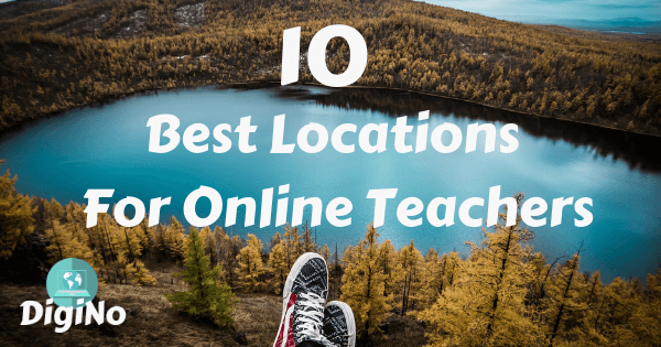 10 Best Locations For Online Teachers [3 are in Europe]