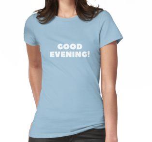 Women's 'Good Evening' T-Shirt