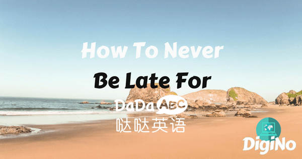 How To Never Be Late For Your DaDaABC Class