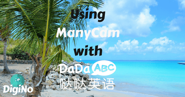 Use ManyCam For Your Online ESL Classroom With DaDaABC