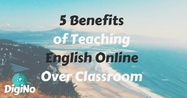 5 Benefits of Teaching English Online Over Classroom (1)