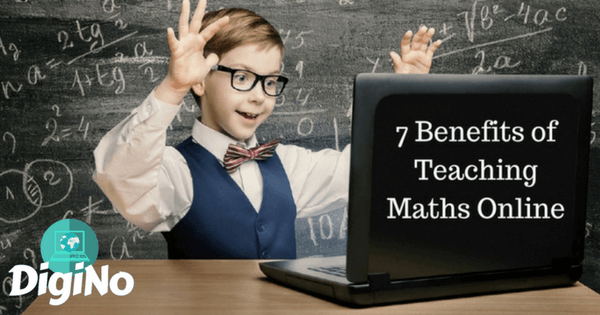 7 Benefits of Teaching Maths Online Over Classroom Teaching