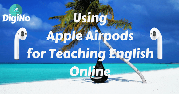 Using Apple AirPods to Optimise Teaching Online