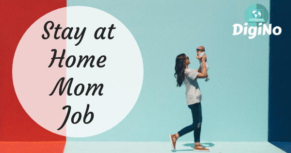 Looking for the Best Stay at Home Mom Job? – Inspirational Tips From a Work-At-Home Mom