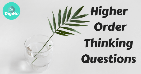 Higher Order Thinking Questions (What is Higher Order Thinking?)