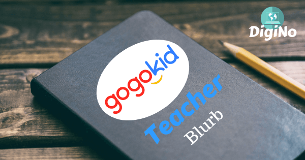Gogokid Teacher Blurb – The Basics, The Lessons and More!