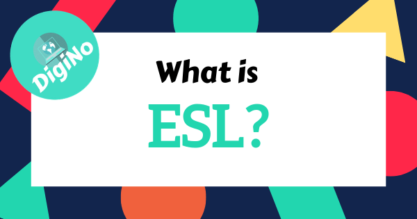 What is ESL? (And Why Does It Continue To Explode?)