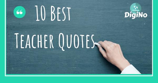 10 Best Teacher Quotes