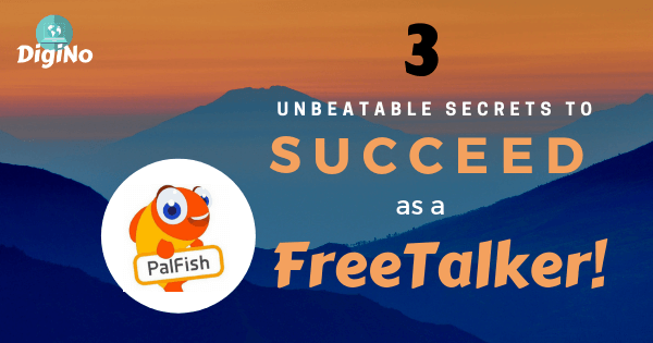 3 Unbeatable Secrets to Succeed as a PalFish Freetalker!