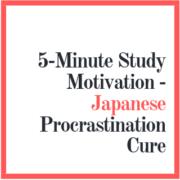 5-Minute Study Motivation - Japanese Procrastination Cure