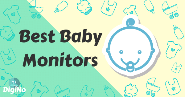 10 Best Baby Monitors (For Work-at-Home Parents and Teachers)