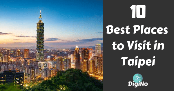 Best places to visit in taipei