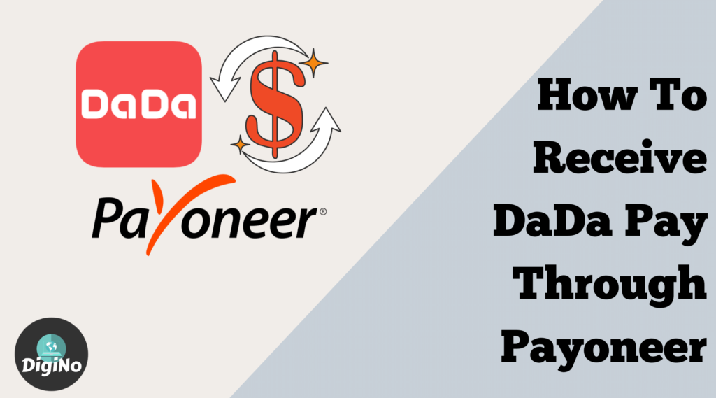 How to Get Paid by DaDa Through Payoneer (And Receive $35 Bonus)