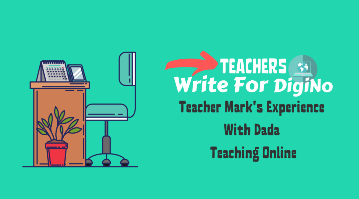 Teacher Mark's Experience With DaDa Teaching Online