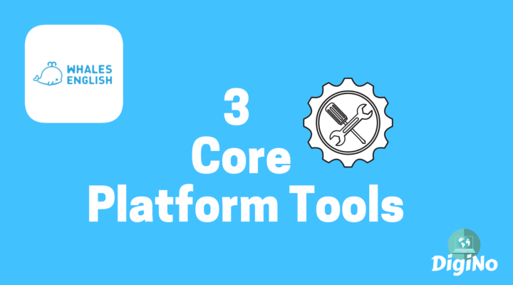 3 Core Whales English Platform Tools – How To Use Them to Enhance Student's Learning Experience