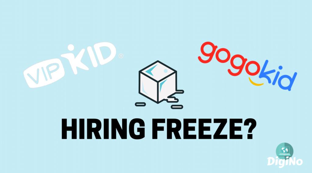 Are VIPKid & Gogokid on a Hiring Freeze?