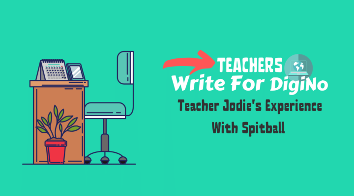 Teacher Jodie's Experience with Spitball